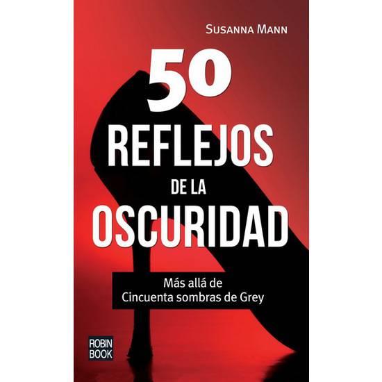 50 REFLEJOS DE LA OSCURIDAD - Libros Eróticos - Sex Shop ARTICULOS EROTICOS