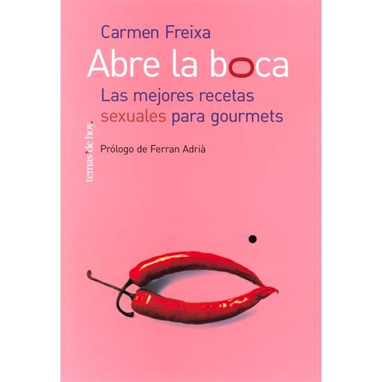ABRE LA BOCA. LAS MEJORES RECETAS SEXUALES PARA GOURMETS - Libros Eróticos - Sex Shop ARTICULOS EROTICOS