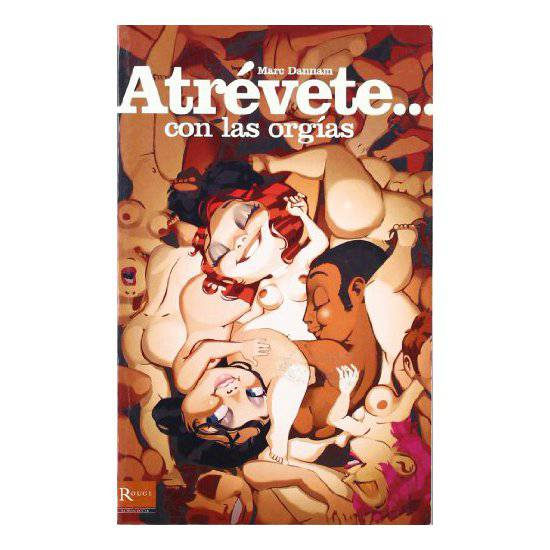 ATREVETE... CON LAS ORGIAS - Libros Eróticos - Sex Shop ARTICULOS EROTICOS
