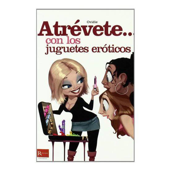 ATREVETE... CON LOS JUGUETES EROTICOS - Libros Eróticos - Sex Shop ARTICULOS EROTICOS