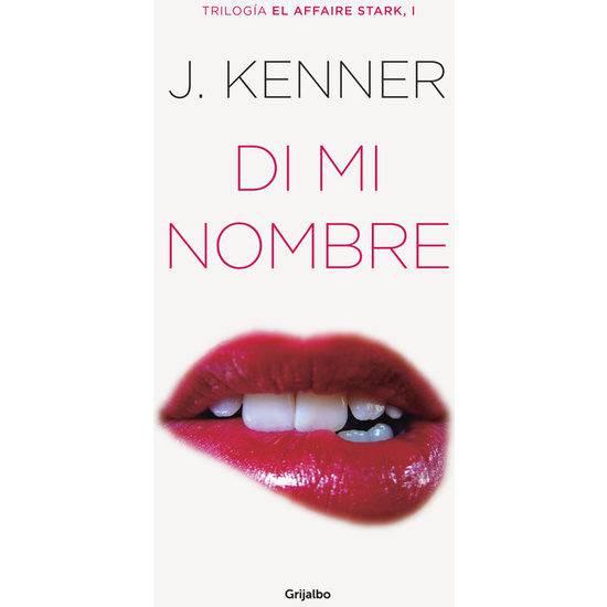 DI MI NOMBRE - TRILOGÍA AFFAIRE STARK I - Libros Eróticos - Sex Shop ARTICULOS EROTICOS
