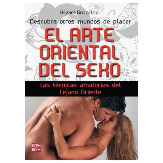 EL ARTE ORIENTAL DEL SEXO: LAS TÉCNICAS AMATORIAS DEL LEJANO ORIENTE - Libros Eróticos - Sex Shop ARTICULOS EROTICOS
