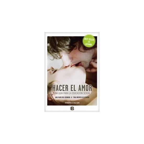 HACER EL AMOR: UNA GUÍA PARA LA EDUCACIÓN SEXUAL - Libros Eróticos - Sex Shop ARTICULOS EROTICOS
