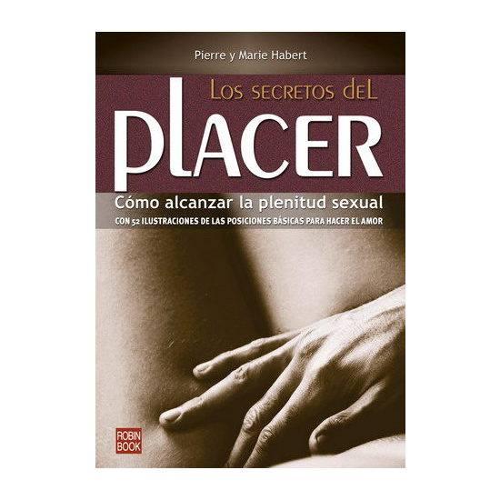 LOS SECRETOS DEL PLACER: CÓMO ALCANZAR LA PLENITUD SEXUAL - Libros Eróticos - Sex Shop ARTICULOS EROTICOS