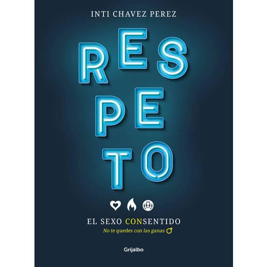 RESPETO: EL SEXO CON SENTIDO - Libros Eróticos - Sex Shop ARTICULOS EROTICOS