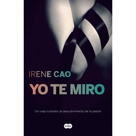 YO TE MIRO. TRILOGIA DE LOS SENTINDOS 1 - Libros Eróticos - Sex Shop ARTICULOS EROTICOS